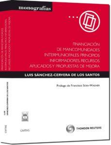 Descargar FINANCIACION DE MANCOMUNIDADES INTERMUNICIPALES: PRINCIPIOS INFOR MADROES, RECURSOS APLICADOS gratis pdf - leer online
