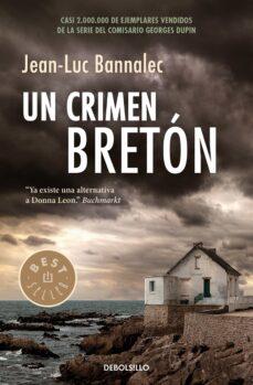 Descarga gratuita de agenda fácil UN CRIMEN BRETON (COMISARIO DUPIN 3) 9788466335294 de JEAN-LUC BANNALEC