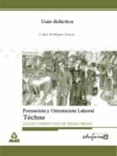 Chapultepecuno.mx Guia Didactica Formacion Y Orientacion Laboral Techne (Ciclos For Mativos De Grado Medio) Image