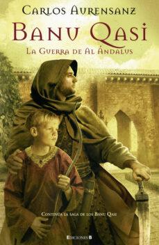 Descarga gratuita de ebooks para ipad 2 BANU QASI: LA GUERRA DE AL ANDALUS de CARLOS AURENSANZ 9788466646994