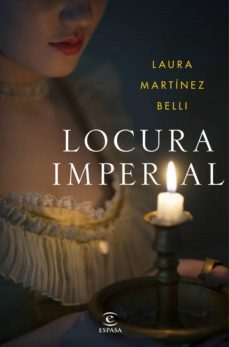 Descargar libros electrónicos en pdf google books LOCURA IMPERIAL de LAURA MARTINEZ-BELLI in Spanish