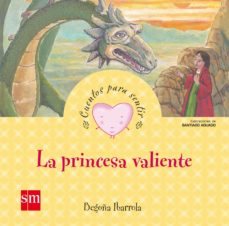 Colorroad.es La Princesa Valiente (Cuentos Para Sentir Emociones) Valentia Image