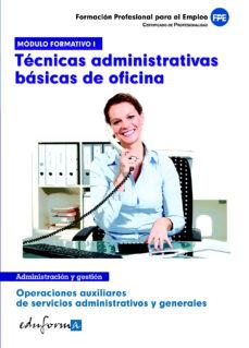 Enmarchaporlobasico.es Modulo Formativo 1: Tecnicas Administrativas Basicas De Oficina. Certificado De Profesionalidad: Operaciones Auxiliares De Servicios Administrativos Y Generales. Formacion Para El Empleo Image