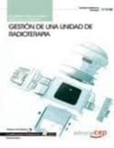 Pdf libros en línea descarga gratuita GESTION DE UNA UNIDAD DE RADIOTERAPIA. CUADERNO DEL ALUMNO (CUALI FICACIONES PROFESIONALES) ePub FB2 de ANTONIO LOPEZ GUTIERREZ 9788468122694