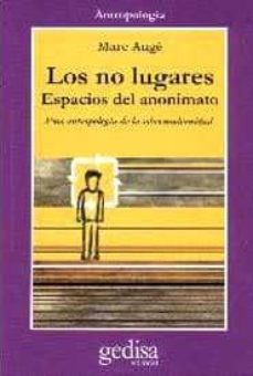 los no lugares: espacios del anonimato: antropologia sobre modern idad-marc auge-9788474324594
