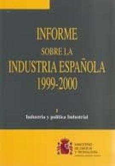 INFORME SOBRE LA INDUSTRIA ESPAÑOLA 1999-2000 (O.C) STRIALES - VV.AA. | Triangledh.org