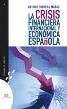 Descargar LA CRISIS FINANCIERA INTERNACIONAL Y ECONOMICA ESPAÃ'OLA gratis pdf - leer online