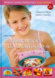 alimentacion de nuestros hijos: nueva cocina energetica para niño s-montse bradford-9788475565194