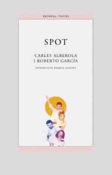 Amazon descarga gratis libros SPOT de CARLOS ALBEROLA, ROBERTO GARCIA en español