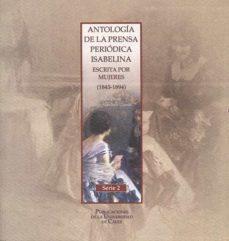 antologia de la prensa periodica isabelina escrita mujeres (1843- 1894)-iñigo (ed.) sanchez llama-9788477867494