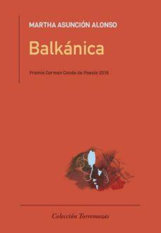 Descarga gratuita de libros electrónicos en archivo pdf BALKANICA (PREMIO CARMEN CONDE DE POESIA 2018) en español