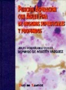 Descargando audiolibros gratis PUNCION ASPIRACION CON AGUJA FINA DE ORGANOS SUPERFICIALES Y PROF UNDOS (Literatura española)