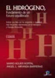 el hidrogeno, fundamento de un futuro equilibrado-mario aguer hortal-angel luis miranda barreras-9788479788094