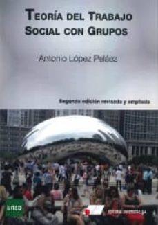 teoria del trabajo social con grupos (2ª ed. revisada y ampliada)-antonio lopez pelaez-9788479914394