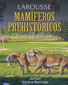 Carreracentenariometro.es Larousse De Los Mamiferos Prehistoricos Image