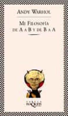 mi filosofia de la a a b y de b a a-andy warhol-9788483105894