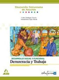 DESARROLLO SOCIAL Y FUNCIONAL: DEMOCRACIA Y TRABAJO, EDUACION SEC UENDARIA ADULTOS - CARLOS RODRIGUEZ ESTACIO | Triangledh.org