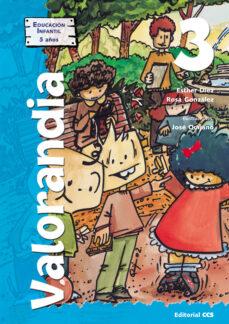 valorandia 3 (educacion infantil 5 años)-rosa gonzalez-esther diez-9788483165294