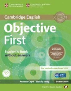 Descargar ebook gratis en formato pdf OBJECTIVE FIRST FOR SPANISH SPEAKERS STUDENT S PACK WITH ANSWERS (STUDENT S BOOK WITH CD-ROM, WORKBOOK WITH AUDIO CD) 4TH EDITION en español de