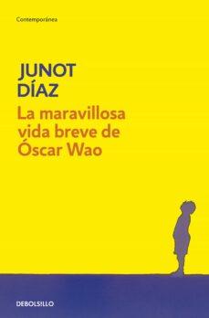Descargador de libros electrónicos gratis LA MARAVILLOSA VIDA BREVE DE OSCAR WAO de JUNOT DIAZ 9788483466094