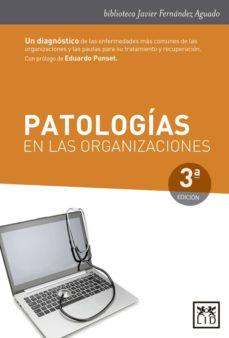 patologias en las organizaciones (3ª ed)-javier fernandez aguado-9788483560594