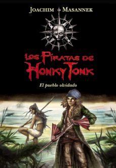 el pueblo olvidado (serie los piratas de honky tonk 2) (ebook)-joachim masannek-9788484410294