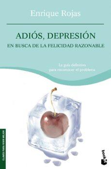 Descargar ADIOS, DEPRESION: EN BUSCA DE LA FELICIDAD RAZONABLE gratis pdf - leer online