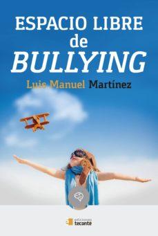 espacio libre de bullying-luis manuel martinez dominguez-9788484693994