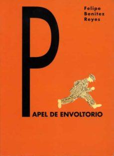 papel de envoltorio: articulos de prensa-felipe benitez reyes-9788484720294