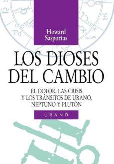 Mrnice.mx Los Dioses Del Cambio: El Dolor, Las Crisis Y Los Transitos De Ur Ano, Neptuno Y Pluton Image