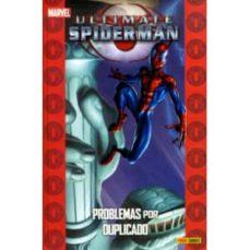 ultimate spiderman 4: problemas por duplicado-brian michael bendis-mark bagley-9788490240694