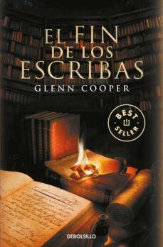 Libros gratis en línea para leer descargas. EL FIN DE LOS ESCRIBAS (BIBLIOTECA DE LOS MUERTOS 3) de GLENN COOPER