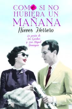 Libros de texto gratuitos para descargar. COMO SI NO HUBIERA UN MAÑANA (Literatura española) 9788490604694 de NIEVES HERRERO