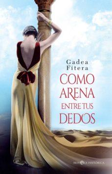 Libros descargando en kindle COMO ARENA ENTRE TUS DEDOS 9788490607794