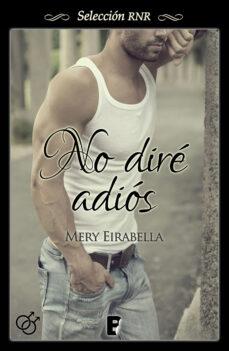 no diré adiós (ebook)-mery eirabella-9788490693094