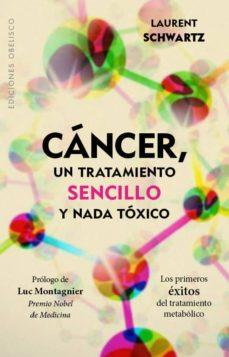 Descargar ebook gratis en español CANCER, UN TRATAMIENTO SENCILLO Y NADA TOXICO PDB iBook ePub en español