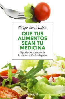 que tus alimentos sean tu medicina-felipe hernandez ramos-9788491180494