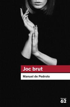 Descarga gratuita de bookworm para pc JOC BRUT (Literatura española) de MANUEL DE PEDROLO 9788492672394 iBook PDB CHM