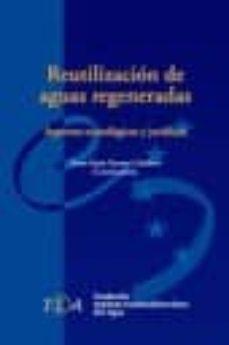REUTILIZACION DE AGUAS REGENERADAS: ASPECTOS TECNOLOGICOS Y JURID ICOS - TERESA MARIA NAVARRO CABALLERO | Triangledh.org