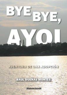 Chapultepecuno.mx Bye, Bye, Ayoi. Aventura De Una Adopcion. Image