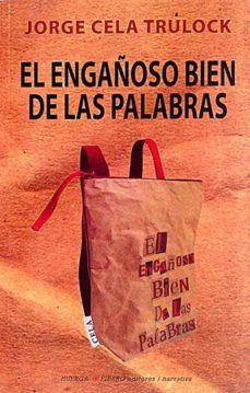 EL ENGAÑOSO BIEN DE LAS PALABRAS - JORGE, CELA TRULOK | Adahalicante.org