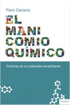 Foros de descarga de libros electrónicos gratis EL MANICOMIO QUIMICO: CRONICA DE UN PSIQUIATRA RECALCITRANTE de PIERO CIPRIANO 9788494452994 (Spanish Edition)