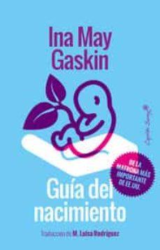 Libros en formato epub gratis GUIA DEL NACIMIENTO de INA MAY GASKIN in Spanish 9788494531194 MOBI DJVU