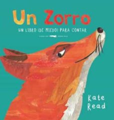 UN ZORRO: UN LIBRO (DE MIEDO) PARA CONTAR | KATE READ | Comprar libro 9788494773594