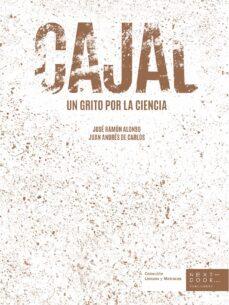 Pdf libros gratis para descargar. CAJAL: UN GRITO POR LA CIENCIA 9788494781094 CHM MOBI PDF de JOSE RAMON ALONSO PEÑA, JUAN ANDRES DE CARLOS SEGOVIA en español