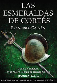 las esmeraldas de cortes-francisco galvan-9788495772794