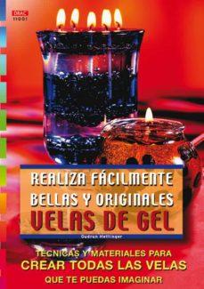 Descargas de libros electrónicos gratis para teléfonos REALIZA FACILMENTE BELLAS Y ORIGINALES VELAS DE GEL (Literatura española) CHM