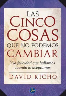 las cinco cosas que no podemos cambiar-david richo-9788495973894
