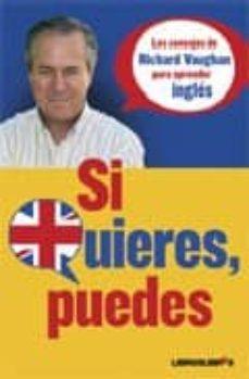 Descargar SI QUIERES, PUEDES: LOS CONSEJOS DE RICHAR VAUGHAN PARA APRENDER INGLES gratis pdf - leer online