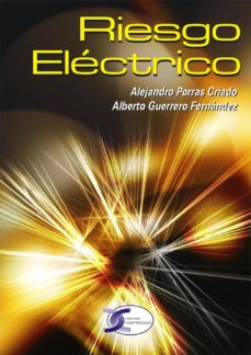 Top libros de descarga gratuita RIESGO ELECTRICO 9788496300194 de ALBERTO GUERRERO FERNANDEZ, ALEJANDRO PORRAS CRIADO